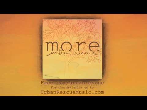 "Urban Rescue ""More"" {Listen Empty}"
