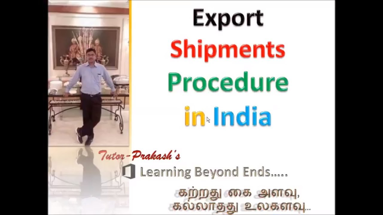 Export shipment procedure in India, Customs in Tamil, Tutor Prakash's,  learning beyond end's