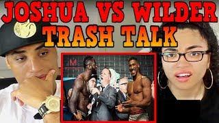 Joshua Vs. Wilder - ALL THE TRASH TALK SO FAR (2018) REACTION | MY DAD REACTS