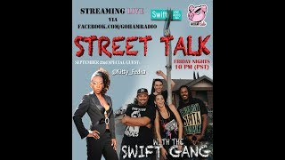 9.22.17STREET TALK with the Swift Gang (Ep4)