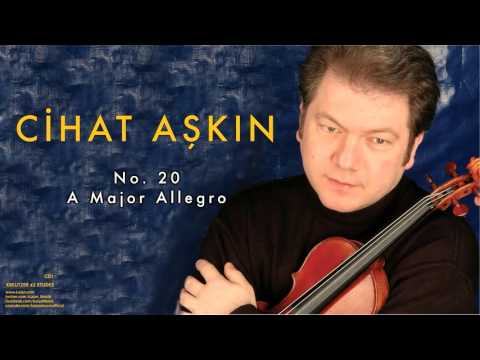 Cihat Aşkın - A Major Allegro [ Kreutzer 42 Etudes 2006 © Kalan Müzik ]