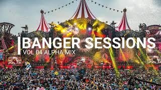 Banger Sessions 05 | 2019 | Best of EDM, Festival, Bigroom | Alpha Mix