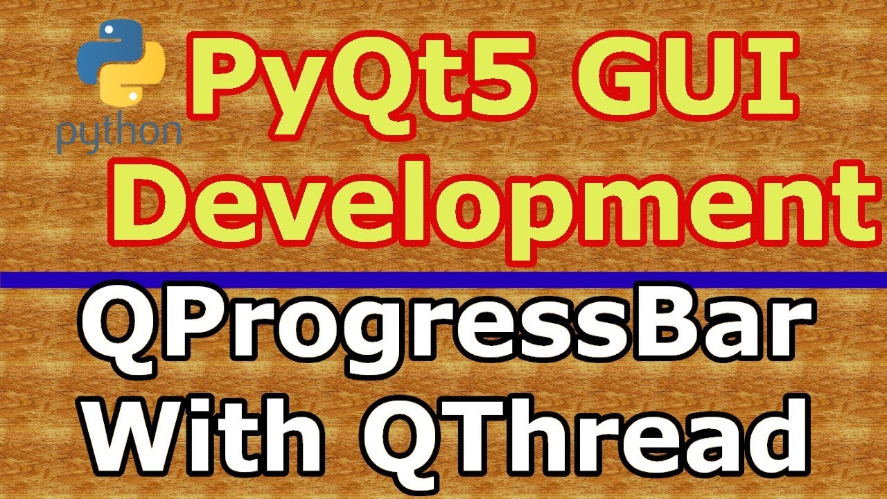 PyQt5 QProgressbar With QThread Practical Example #23