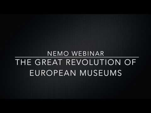 NEMO | Webinar | 5 April 2017 | The great revolution of European Museums