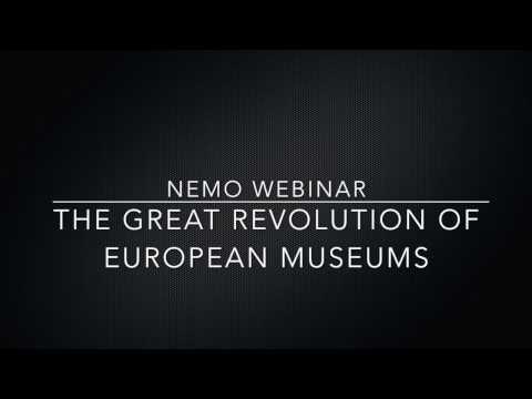 NEMO | Webinar | 5 April 2017 | The great revolution of European Museums