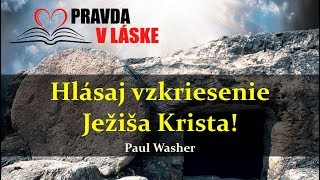 Paul Washer   Hlásaj evanjelium a vzkriesenie Krista!