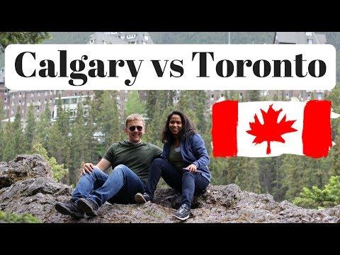 Calgary VS Toronto - Best City to Live in Canada.