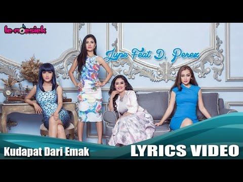 Jupe Feat D'Perez - Ku Dapat Dari Emak (Official Lyric Video)