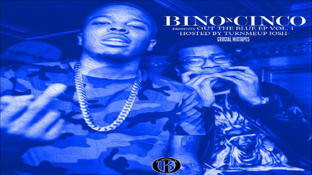 Download Bino Rideaux & Johnny Cinco - Out The Blue [FULL MIXTAPE + DOWNLOAD LINK] [2016]