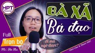 [Hài thôi rồi] Bà Xã Bá Đạo | Truyện ngôn tình mới tổng tài siêu hài hước HPT Channel