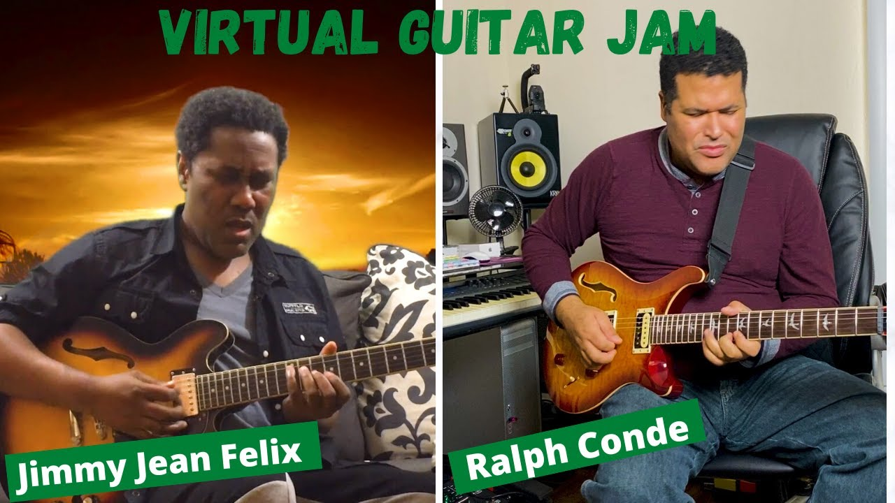 VIRTUAL GUITAR JAM JIMMY JEAN FELIX / RALPH CONDE