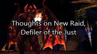 Thoughts on New Raid - Defiler of the Just