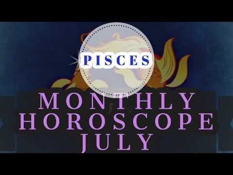 Pisces Monthly Horoscope JULY 2019