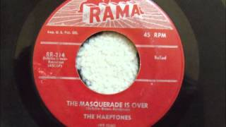 HARPTONES - The MASQUERADE IS OVER - RAMA 214 - 11/56