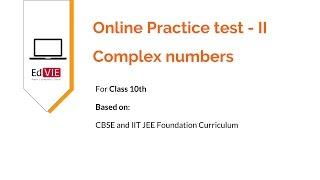 Complex numbers practice Test 2 - CBSE Class 10 Mathematics