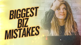 MY BIGGEST BUSINESS MISTAKES