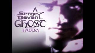 Serge Devant ft. Hadley - Ghost
