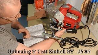 Unboxing & Test Stichsäge Einhell RT - JS 85 - *Meine Eindrücke + Probeschnitte*