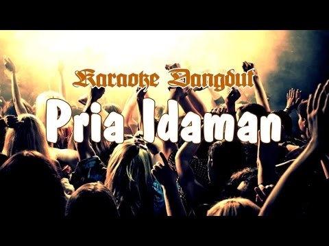 Karaoke - Pria Idaman (Dangdut)