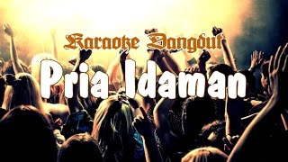 Video Karaoke - Pria Idaman (Dangdut) download MP3, 3GP, MP4, WEBM, AVI, FLV Oktober 2017
