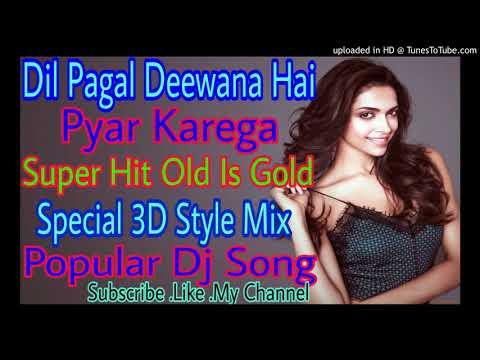 Dil Pagal Deewana Hai Pyar Karega_Super Hit Old Is Gold_Dj Song