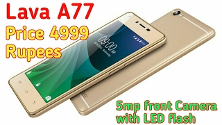 Lava A77 launched at price 4999 Rupees with Front Flash Selfie Camera