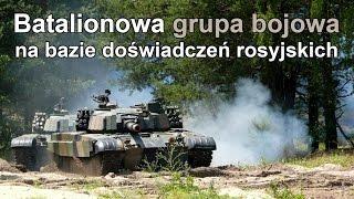 Batalionowa grupa bojowa na bazie doświadczeń rosyjskich (Komentarz) #gdziewojsko