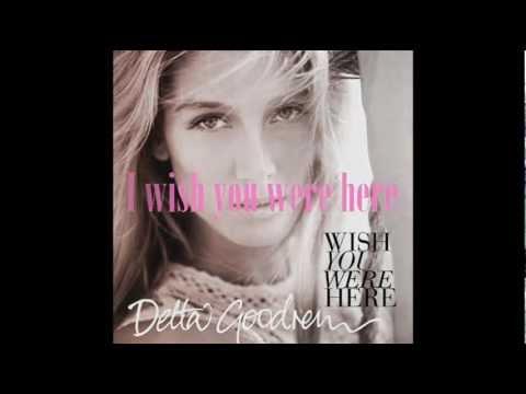 Wish You Were Here (Instrumental) + lyrics - Delta Goodrem