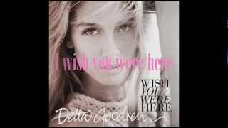 Wish You Were Here (Instrumental) + lyrics - Delta Goodrem