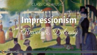 Impressionism: Ravel & Debussy | Classical Piano Music