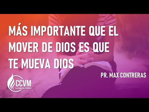 MAS IMPORTANTE QUE EL MOVER DE DIOS ES QUE TE MUEVA DIOS PR  MAX CONTRERAS 24 05 20