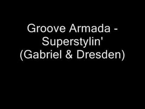 Groove Armada - Superstylin' (Gabriel & Dresden)