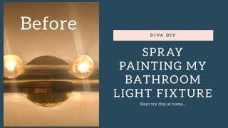 DIVA DIY SPRAY PAINTING MY BATHROOM LIGHT FIXTURE