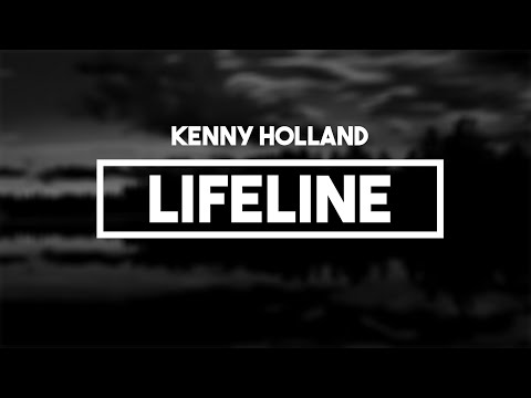 Kenny Holland - Lifeline | Lyrics