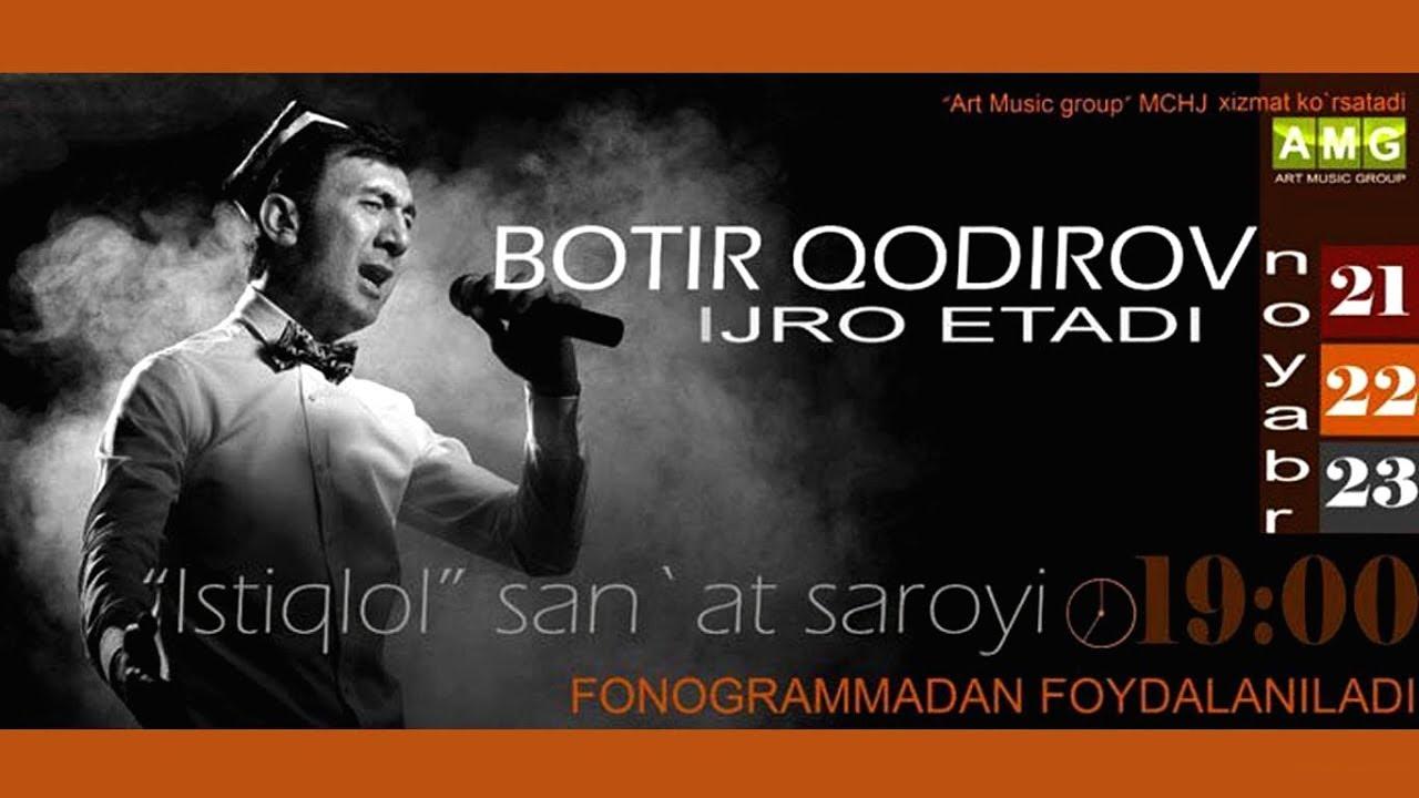 Botir Qodirov - 2015 yilgi konsert dasturi | Ботир Кодиров - 2015 йилги концерт дастури