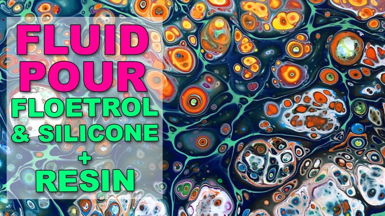 Fluid Acrylic Pouring Tutorial Floetrol Silicone Resin Youtube