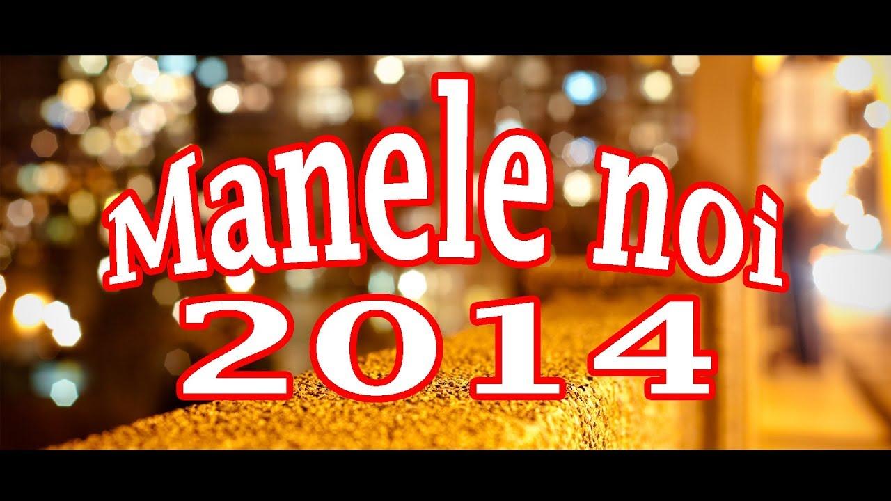 cele mai noi manele 2014 colaj hiturile anului youtube