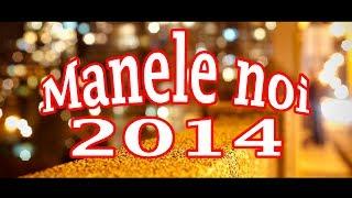 Repeat youtube video CELE MAI NOI MANELE 2014 - COLAJ (HITURILE ANULUI)