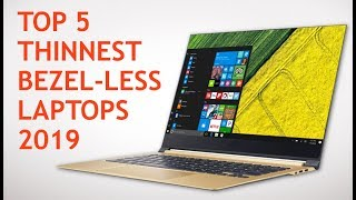 TOP 5  BEST LAPTOPS 2019 | THINNEST LAPTOPS WITH BEZEL-LESS DISPLAY