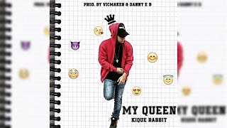 Kique Rabbit - My Queen (Prod. Danny E.B & Vicmaker)