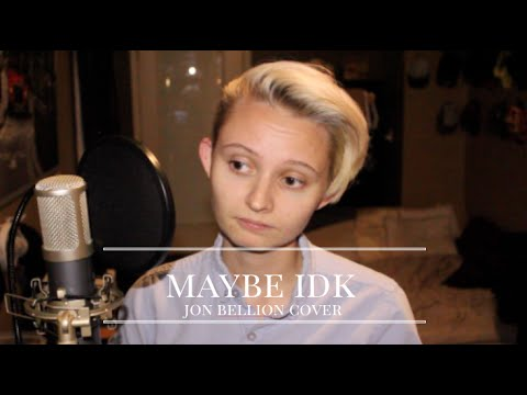 Maybe IDK (Jon Bellion Cover)