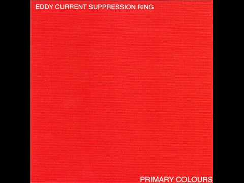 EDDY CURRENT SUPPRESSION RING primary colours [aarght!, goner, 2008]
