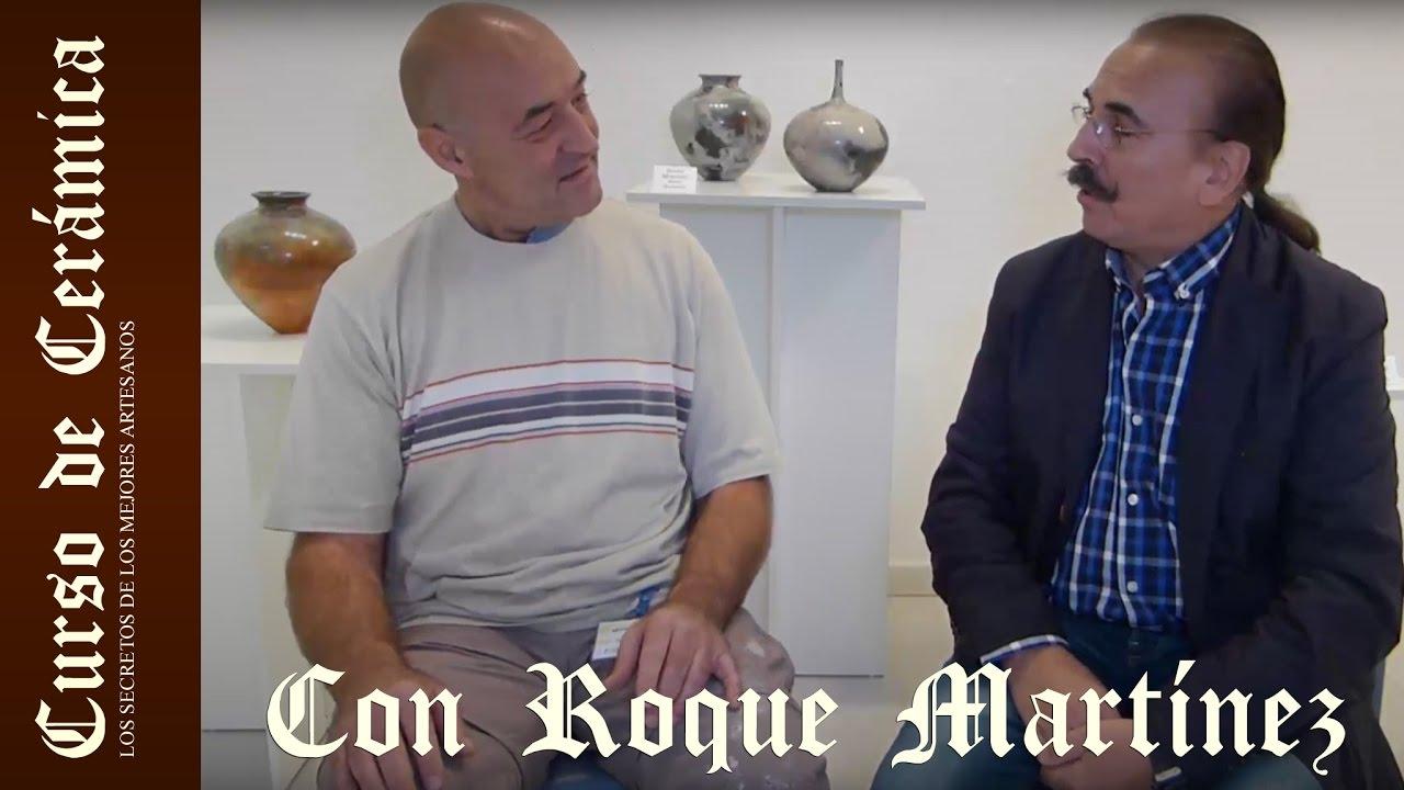 Curso De Cer Mica Entrevista A Roque Mart Nez Youtube