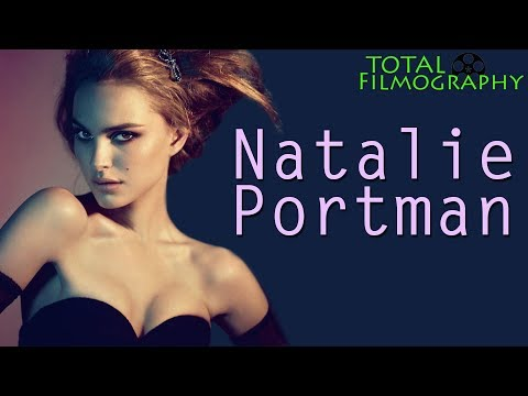 Natalie Portman  EVERY movie through the years  Total Filmography  2018