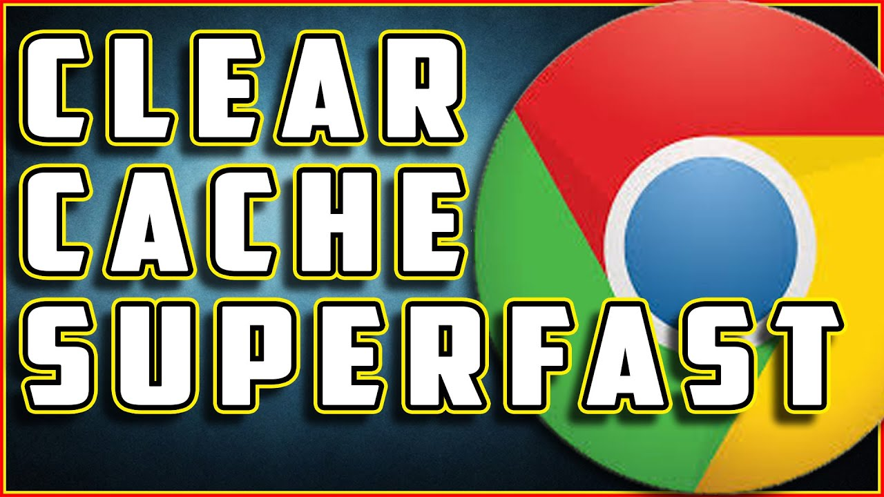How To Clear Cache In Google Chrome [superfast Way] 2016