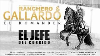 El Komander   Ranchero y Gallardo [ Estudio 2012 ]  Letra