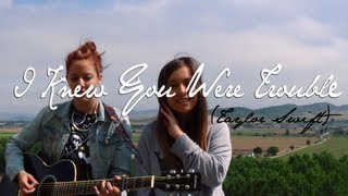 I Knew You Were Trouble -Taylor Swift (Acoustic cover) Sandra & Anna