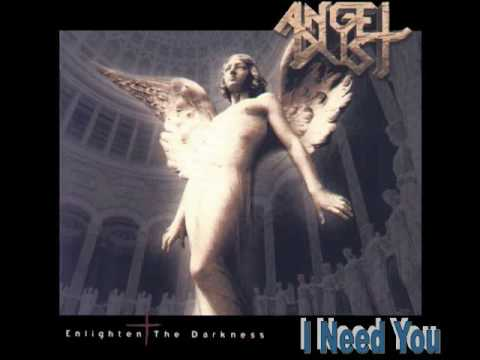 Angel Dust - I Need You