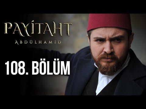 Payitaht Abdülhamid 108. Bölüm