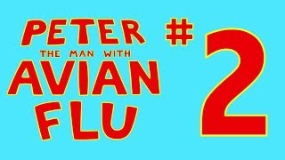 Peter the Man with Avian Flu: Ep. 2 - Saturday Night Fever